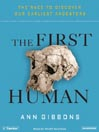 The First Human (MP3): The Race to Discover Our Earliest Ancestors